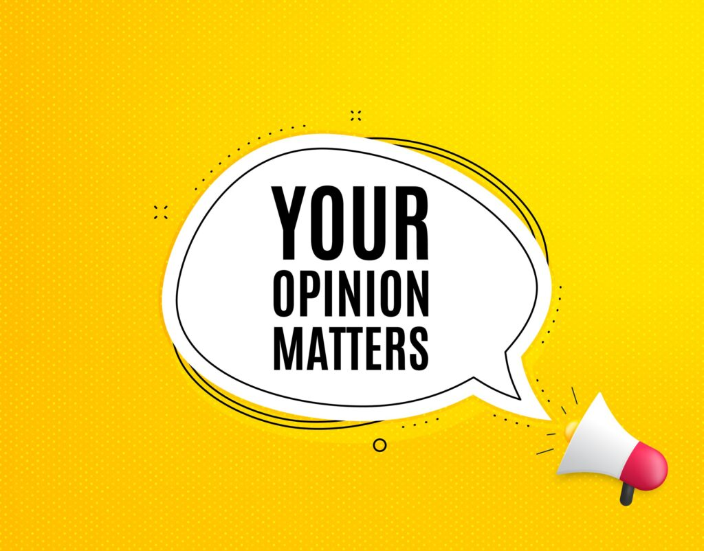 On a bright yellow background, the words 'Your Opinion Matters' are centred in large speech bubble emerging from a cartoon megaphone.