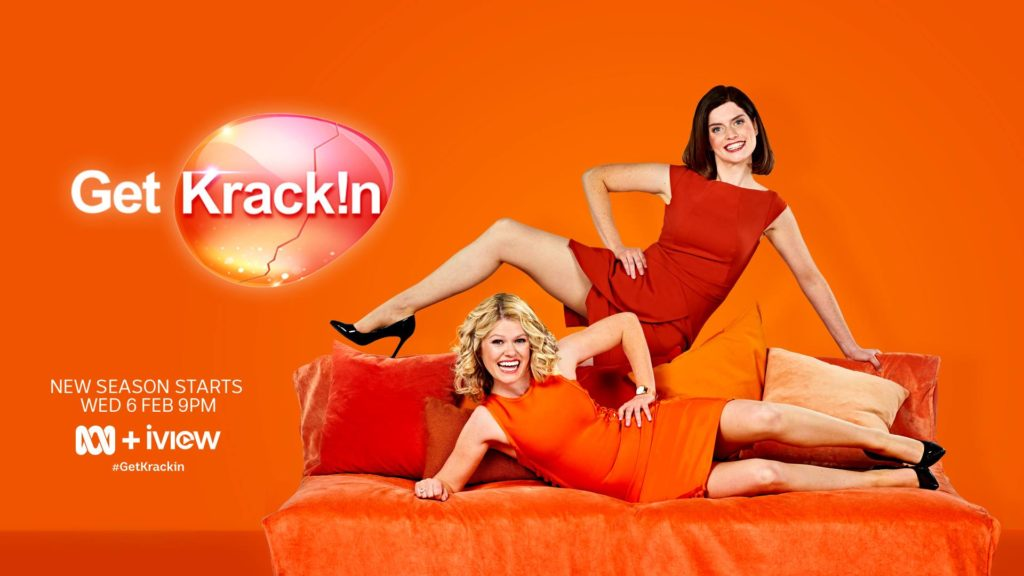 """Promotional image showing Get Krack!n hosts Kate McLennan and Kate McCartney posing cheerfully on a couch. Text states """"New season starts Wed 6th Feb 9pm on ABC iview #getkrackin"""""""